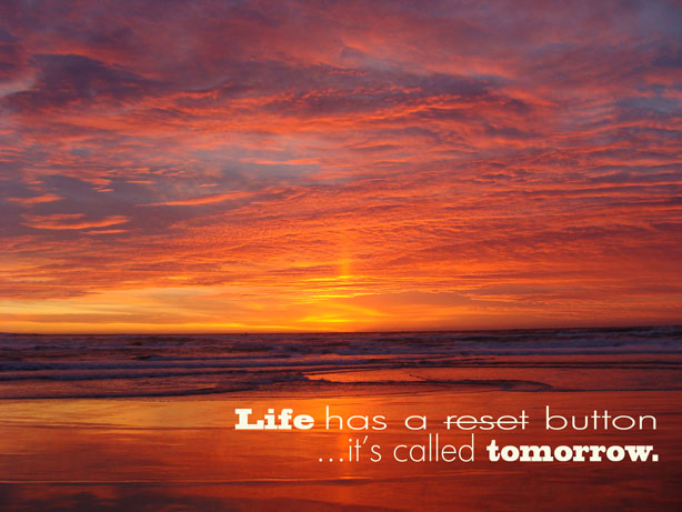 Life has a reset button