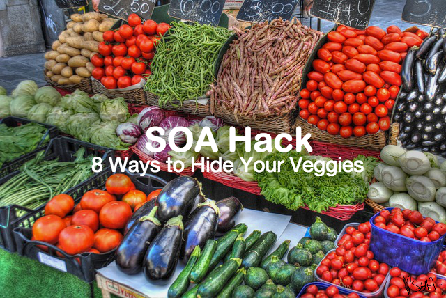 SOA Hack- 8 Ways to Hide Your Veggies