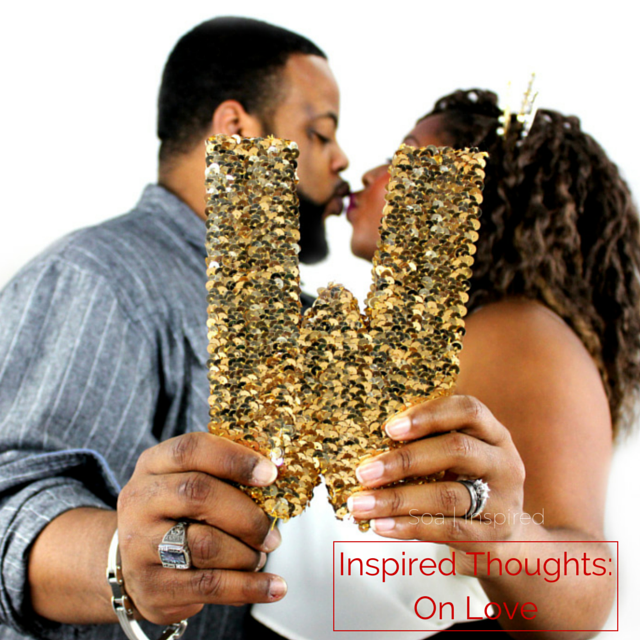 Inspired Thoughts-On Love via SoaInspired